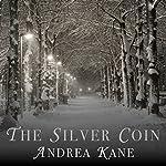 The Silver Coin | Andrea Kane