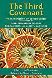 img - for The Third Covenant: The Transmission of Consciousness in the Work of Pierre Teilhard De Chardin, Thomas Berry, and Albert J. Lachance by Albert J. LaChance (2014-08-08) book / textbook / text book