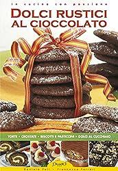 Dolci Rustici al Cioccolato (In cucina con passione)