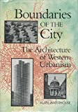 Boundaries of the City : The Architecture of Western Urbanism, Waterhouse, Alan, 0802005381