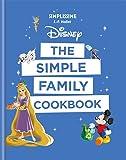Disney the Simple Family Cookbook