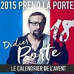 2015 prend la Porte - Le calendrier de l'avent du 16 au 30 septembre 2015 | Didier Porte