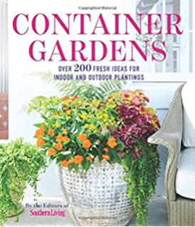 Container Gardens: Over 200 Fresh Ideas For Indoor And Outdoor Inspired  Plantings
