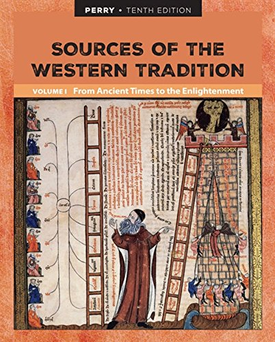 Sources of the Western Tradition Volume I: From Ancient Times to the Enlightenment (Marvin Perry Sources Of The Western Tradition)