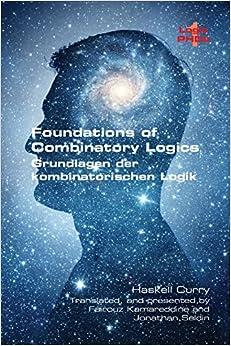 Foundations of Combinatory Logic: (Grundlagen der kombinatorischen Logik) (Logic PhD)