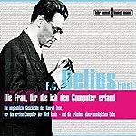 Die Frau, für die ich den Computer erfand | F.C. Delius