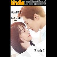 Blazing Sunlight-young adult romance: a chinese novel (Anthology of Chinese romance novels Book 2)