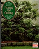 The Time-Life Book of Pruning and Grafting, James U. Crocket and Oliver E. Allen, 0030085284