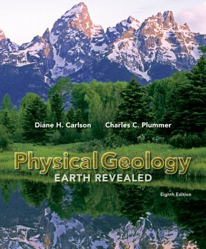 Physical Geology: Earth Revealed by Carlson,Diane Published by McGraw-Hill Science/Engineering/Math 8th (eighth) edition (2008) Paperback