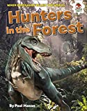 Dinosaur Hunters in the Forest (Dinosaurs Rule)
