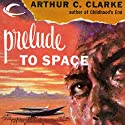 Prelude to Space Audiobook by Arthur C. Clarke Narrated by Derek Perkins