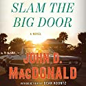 Slam the Big Door: A Novel Audiobook by John D. MacDonald Narrated by Stephen Hoye