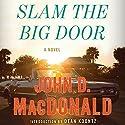 Slam the Big Door: A Novel Audiobook by John D. MacDonald Narrated by Stephen Hoye