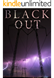 Blackout: A Tale Of Survival In A Powerless World- Book 2