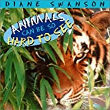 Animals Can Be So Hard to See, Diane Swanson, 1550549014