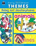 Early Childhood Themes Using Art Masterpieces, Sandra Fisher, 0743930843