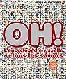 Oh!: L'encyclopédie visuelle de tous les savoirs par Jeunesse