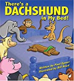 There's a Dachshund in My Bed!, Paul Epner, 0974333581
