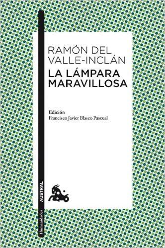 La Lampara Maravillosa Spanish Edition Ramon Del Valle Inclan 9788467033649 Amazon Books