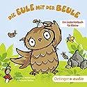 Die Eule mit der Beule: Ein Liederhörbuch für Kleine Hörbuch von Susanne Weber Gesprochen von: Ilka Teichmüller