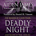 Deadly Night: The Murder of Candi Starr: Ghosthunters 101, Book 1 Audiobook by Aiden James Narrated by Daniel H. Vimont