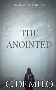 The Anointed: An Orwellian Thriller