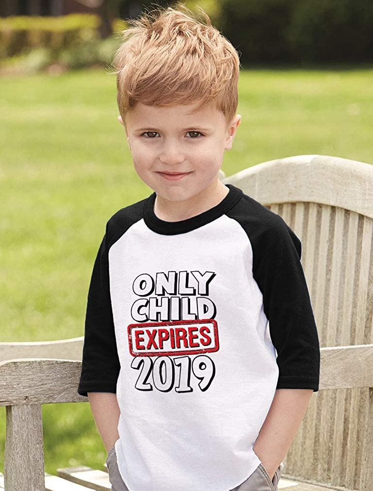 Funny Only Child Expires 2019 Siblings Toddler Raglan 3//4 Sleeve Baseball Tee