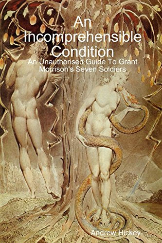 An Incomprehensible Condition: An Unauthorised Guide to Grant Morrison's Seven Soldiers