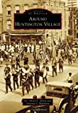 img - for Around Huntington Village (Images of America) book / textbook / text book
