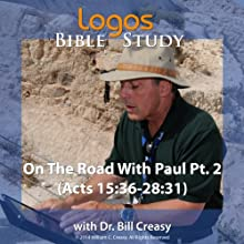 On the Road with Paul Pt. 1 (Acts 9: 32-15: 35) Lecture by Bill Creasy Narrated by Bill Creasy
