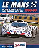 Le Mans 1990-99: The Official History of the World's Greatest Motor Race