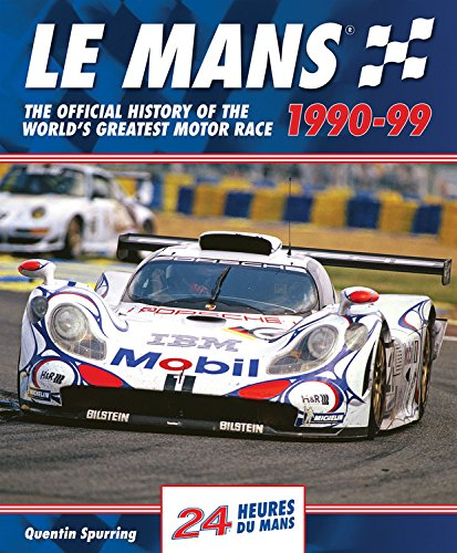 Le Mans 1990-99: The Official History Of The World's Greatest Motor Race (Le Mans Spurring)