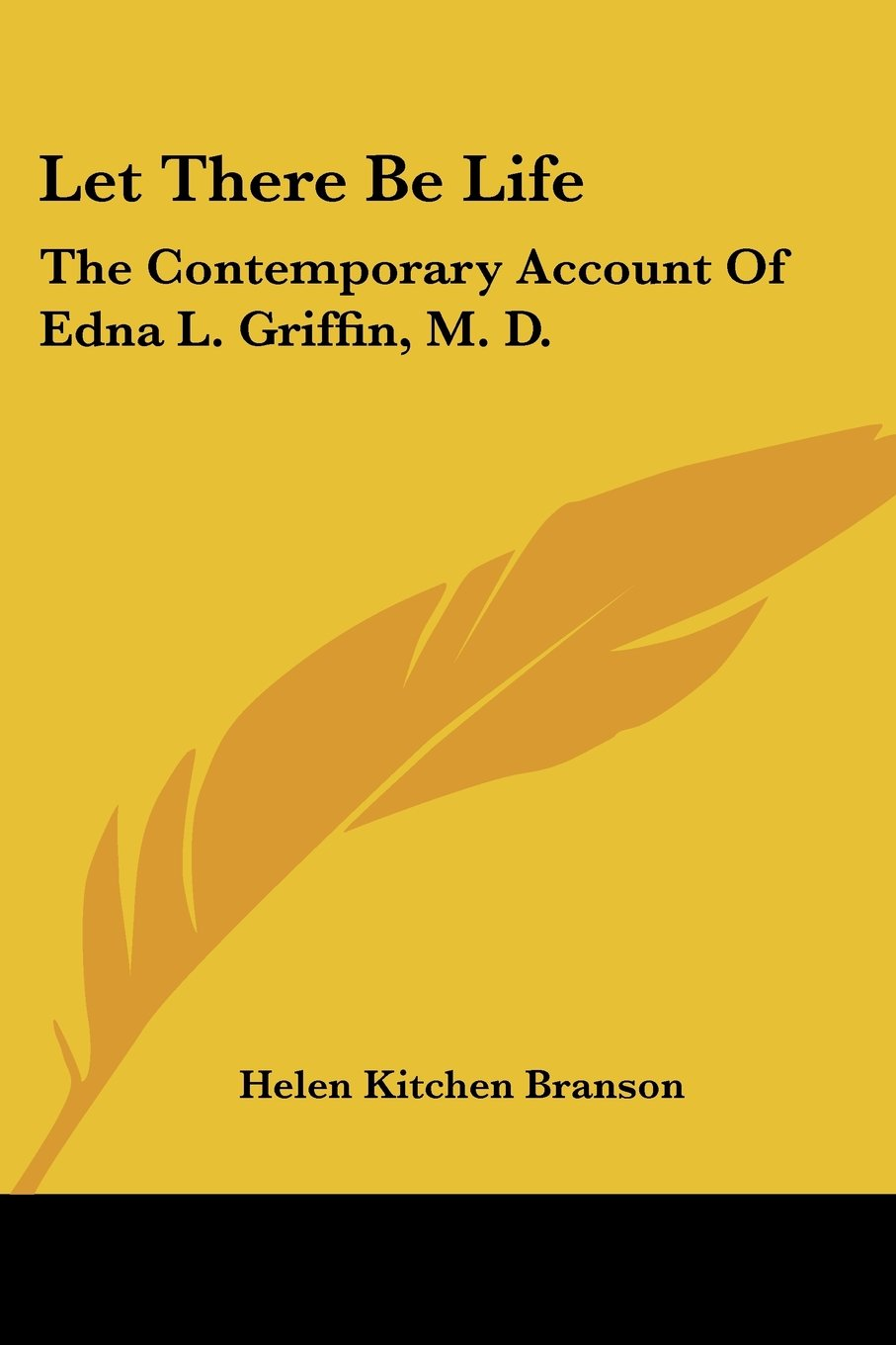 Let There Be Life: The Contemporary Account of Edna L. Griffin, M. D. pdf