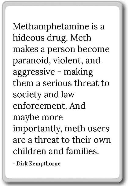 Amazon.com: Methamphetamine is a hideous drug. Meth mak ...
