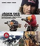 Jäger des Augenblicks: Traumland Venezuela – hinter den Kulissen einer Abenteuerfilm-Expedition. Mit DVD des Kinofilms Jäger des Augenblicks