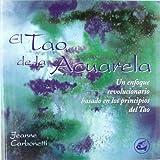 Tao de la Acuarela, Jeanne Carbonetti, 848445018X