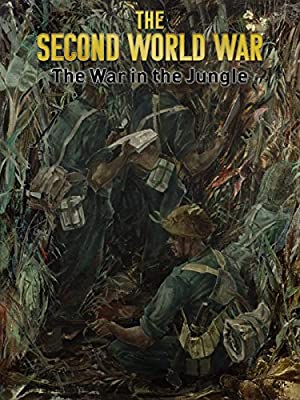 The Second World War: The War in the Jungle