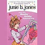 Junie B. Jones and the Mushy Gushy Valentine, Book 14 | Barbara Park