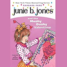 Junie B. Jones and the Mushy Gushy Valentine, Book 14 Audiobook by Barbara Park Narrated by Lana Quintal
