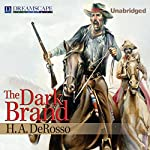 The Dark Brand | H.A. Derosso