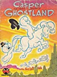 Casper the Friendly Ghost in Ghostland (Wonder Books)