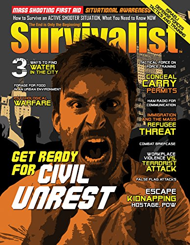 Get Ready For Civil Unrest [Survivalist Magazine Issue #26] by [Slack, Michael Don, Hammack, Richard, Pete, Paleo, Hardy, John, Bunch, Mark, Willie, Walkabout, Bell, Doug, Bethers, Larry, Clark, Met]