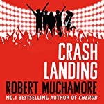 Crash Landing: Rock War, Book 4 | Robert Muchamore