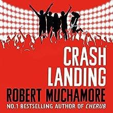 Crash Landing: Rock War, Book 4 Audiobook by Robert Muchamore Narrated by Matthew Morgan