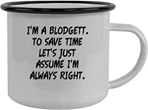 I'm A Blodgett. To Save Time Let's Just Assume I'm Always Right. - Stainless Steel 12oz Camping Mug, Black