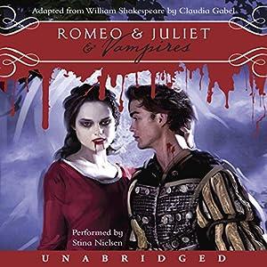 Romeo & Juliet & Vampires Audiobook