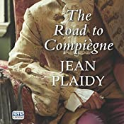 The Road to Compiègne | Jean Plaidy
