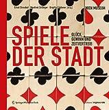Spiele der Stadt: Glück, Gewinn und Zeitvertreib Passagen des Spiels IV (Edition Angewandte) (2012-10-26)