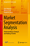 Market Segmentation Analysis: Understanding It, Doing It, and Making It Useful (Management for Professionals) (English Edition)