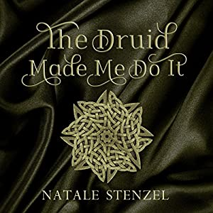 The Druid Made Me Do It Audiobook